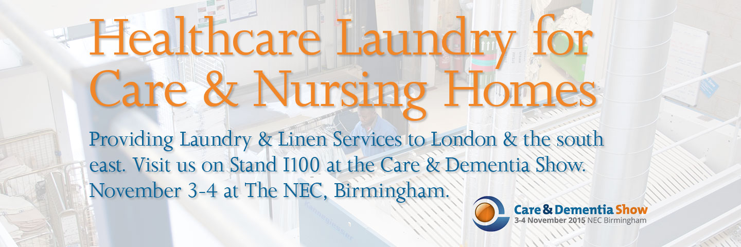 Healthcare Laundry for Care & Nursing Homes. Providing Laundry & Linen Services to London & the south east. Visit us on Stand I100 at the Care & Dementia Show. November 3-4 at The NEC, Birmingham.